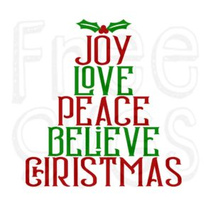 Joy Love Peace Believe Christmas SVG File