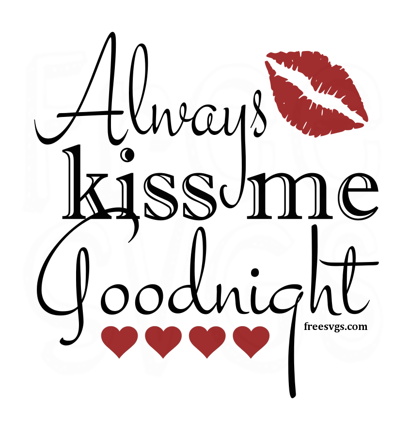Download Always Kiss Me Goodnight Free SVG File - Free SVGs